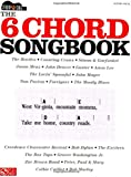 The 6 Chord Songbook - Strum & Sing