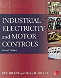 img - for Industrial Electricity and Motor Controls, Second Edition by Miller, Rex Published by McGraw-Hill Professional 2nd (second) edition (2013) Paperback book / textbook / text book