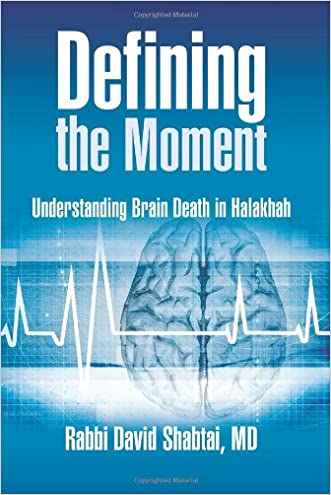 Defining the Moment: Understanding Brain Death in Halakhah
