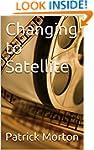 Changing to Satellite