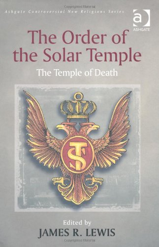 The Order of the Solar Temple: The Temple of Death (Controversial New Religions) (Controversial New Religions)