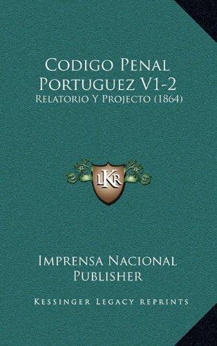 Codigo Penal Portuguez V1-2: Relatorio y Projecto (1864)