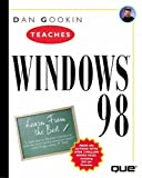 Dan Gookin Teaches Windows 98 (The Best Advice from the Best Authors) (0789716887) by Dan Gookin