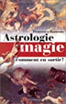 Astrologie, magie : Comment s'en sort...