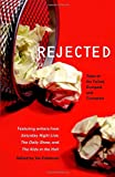 Jon Friedman Rejected: Tales of the Failed, Dumped, and Canceled