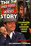 Only Fools and Horses Story: A Celebration of the Legendary Comedy Series (056338445X) by Clark, Steve