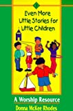 img - for Even More Little Stories for Little Children: A Worship Resource book / textbook / text book