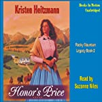 Honor's Price: Rocky Mountain Legacy #2 (       UNABRIDGED) by Kristen Heitzmann Narrated by Suzanne Niles