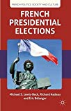 img - for French Presidential Elections (French Politics, Society and Culture) by Professor Michael S. Lewis-Beck (2012-01-06) book / textbook / text book
