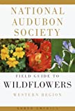 National Audubon Society Field Guide to North American Wildflowers: Western Region (0394504313) by Spellenberg, Richard