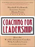 Image of Coaching for Leadership: How the World's Greatest Coaches Help Leaders Learn