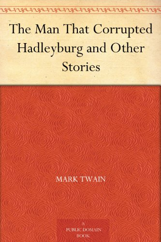 a literary analysis of the man that corrupted hadleyburg by mark twain Man that corrupted hadleyburg analysis paper written by mark twain and first published in 1899 in the harper's monthly, 'the man that corrupted hadleyburg' is a short story that revolves around the people of hadleyburg, a town devoid of any kind of temptation and desire.