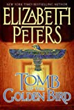 Tomb of the Golden Bird LP (Amelia Peabody Mysteries) (0060853522) by Peters, Elizabeth