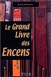 echange, troc Jean de L'Hosannière - Le grand livre des encens