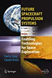 Future Spacecraft Propulsion Systems: Enabling Technologies for Space Exploration (Springer Praxis Books / Astronautical Engineering)