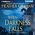 When Darkness Falls: The Alliance Vampires, Book 2 (       UNABRIDGED) by Heather Graham Narrated by Tanya Eby