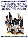 The Russian Army of the Napoleonic Wars (1): Infantry 1799-1814 (Men-At-Arms Series, 185) (0850457378) by Philip Haythornthwaite