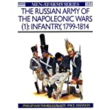 "The Russian Army of the Napoleonic Wars (1): Infantry 1799-1814 (Men-at-Arms)von ""Philip Haythornthwaite"""