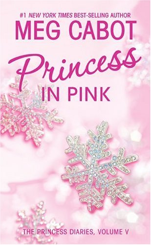 The Princess Diaries, Volume V: Princess in Pink (Princess Diaries), MEG CABOT