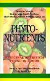 img - for Phytonutrients: Medicinal Nutrients Found in Food book / textbook / text book