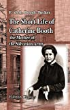 img - for The Short Life of Catherine Booth, the Mother of the Salvation Army book / textbook / text book