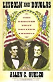 img - for Lincoln and Douglas: The Debates that Defined America book / textbook / text book