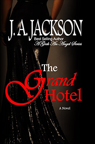 Book: Grand Hotel (A Geek An Angel) by J A Jackson
