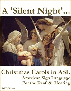 A Silent Night Learn Christmas Carols In Asl American Sign Language Video On Dvd from ASLonDVD.com