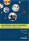 Electronic Health Records: Transforming Your Medical Practice (1568292325) by Margret Amatayakul and Steven S. Lazarus