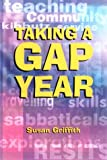 Taking a Gap Year (1854582259) by Griffith, Susan