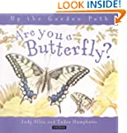Are You a Butterfly? (Up the Garden P...