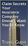 Claim Secrets Your Insurance Company Doesn
