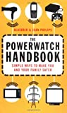 The Powerwatch Handbook: Simple Ways to Make Your Environment Safer