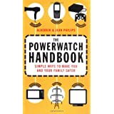 The Powerwatch Handbook: Simple ways to make you and your family saferby Alasdair Philips