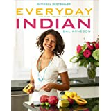 Everyday Indian: 100 Fast, Fresh and Healthy Recipesby Bal Arneson