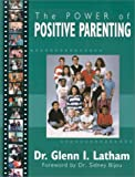 The Power of Positive Parenting : A Wonderful Way to Raise Children
