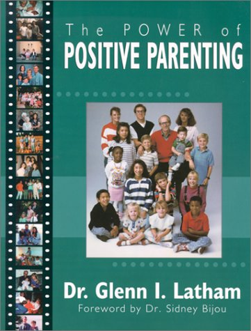 The Power of Positive Parenting: A Wonderful Way to Raise...