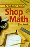 The Woodworker's Guide to Shop Math - 1558706216