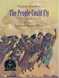 Virginia Hamilton The People Could Fly: The Picture Book (New York Times Best Illustrated Children's Books (Awards))