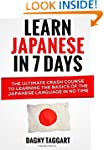 Learn Japanese In 7 Days!: The Ultima...