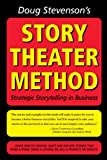 img - for Doug Stevenson's Story Theater Method (previously titled: Never Be Boring Again) book / textbook / text book