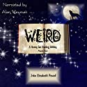 Weird: A Henry Ian Darling Oddity, Missive Two Audiobook by Julie Elizabeth Powell Narrated by Alan Weyman