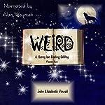 Weird: A Henry Ian Darling Oddity, Missive Two | Julie Elizabeth Powell