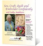 Sew, Craft, Quilt and Embroider Confidently with Sulky Stabilizers