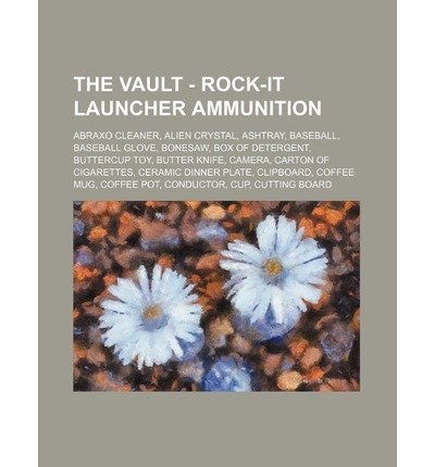 -the-vault-rock-it-launcher-ammunition-abraxo-cleaner-alien-crystal-ashtray-baseball-baseball-glove-