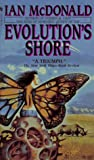 Evolution's Shore (Bantam Spectra Book) (0553573098) by McDonald, Ian