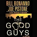The Good Guys (       UNABRIDGED) by Joe Pistone, Bill Bonanno Narrated by Stephen Hoye