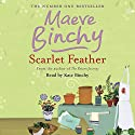 Scarlet Feather (       UNABRIDGED) by Maeve Binchy Narrated by Kate Binchy