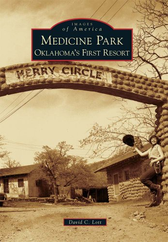 Medicine Park:: Oklahoma's First Resort (Images of America)