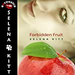 Forbidden Fruit   Selena Kitt